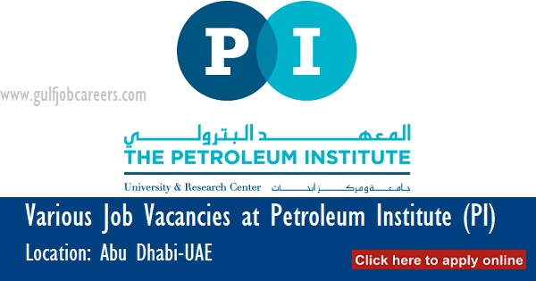 Various Job Vacancies at Petroleum Institute (PI)-Abu ...