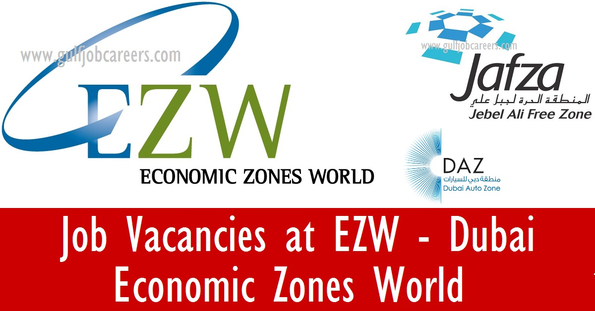 Job Vacancies At Economic Zones World Ezw Dubai