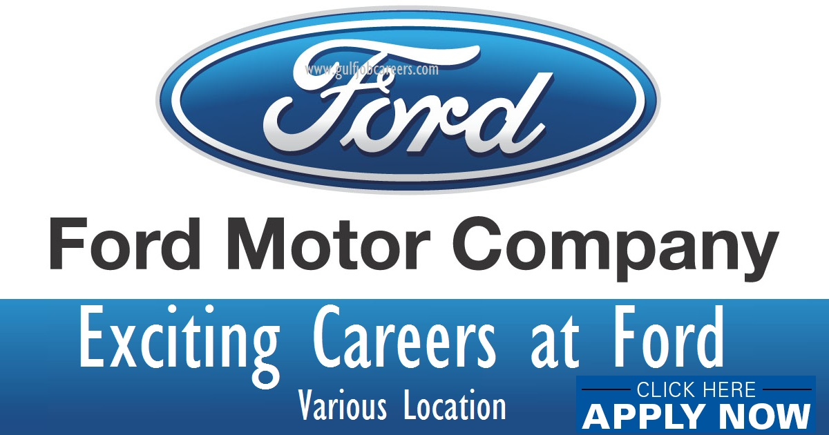 Exciting Careers At Ford Motor Company Various Location