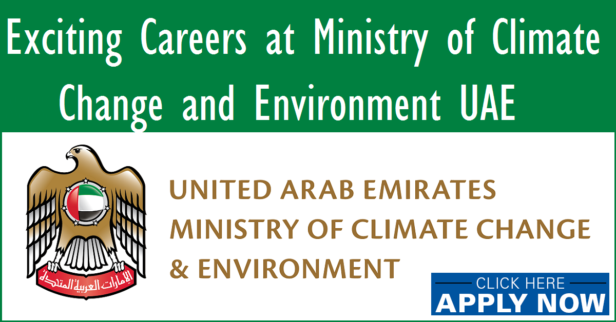 exciting careers at ministry of climate change and environment uae