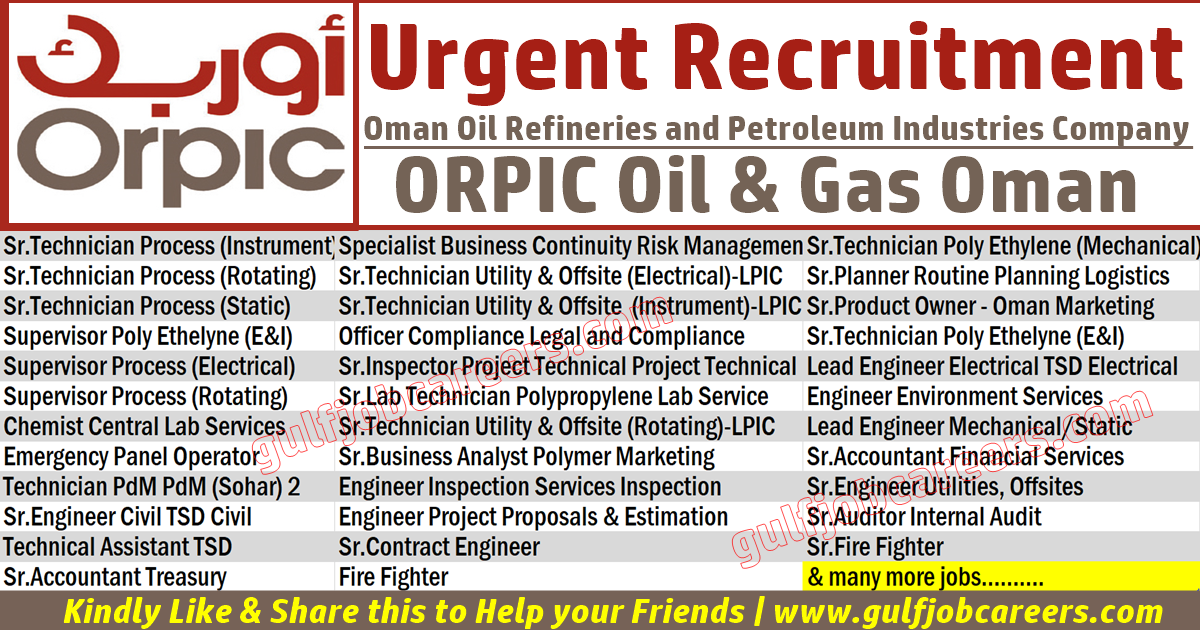 Orpic Jobs Oman Oil Refineries And Petroleum Industries