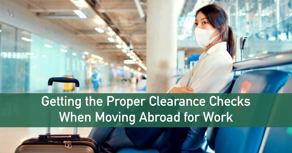 Getting the Proper Clearance Checks When Moving Abroad for Work